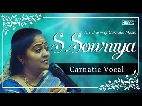 Timeless Carnatic Songs Of S.Sowmya | Carnatic Vocal | Thyagaraja | Sri Muthuswamy Dikshitar
