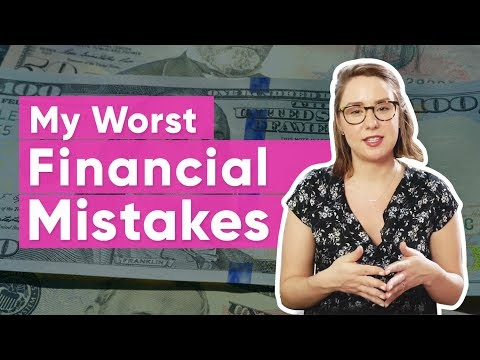My 7 Worst Financial Decisions | The Financial Diet