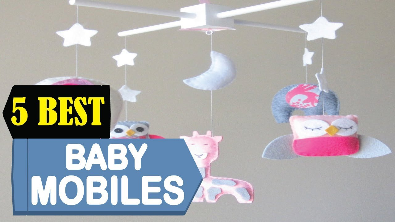 5 Best Baby Mobiles 2018 | Best Baby Mobiles Reviews | Top 5 Baby Mobiles