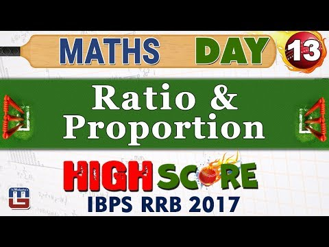 High Score | Ratio & Proportion | Day 13 | Maths | Latest Tricks | IBPS RRB 2017