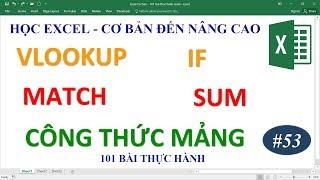 Học Excel từ cơ bản đến nâng cao - Bài 53 Hàm Vlookup Match Sum IF Match Cong Thuc Mang
