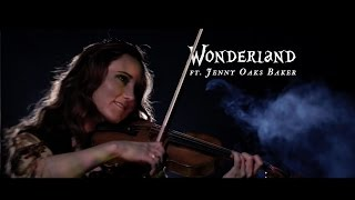 Wonderland by TREN ft. Jenny Oaks Baker (Original Tribute to Alice Through the Looking Glass)