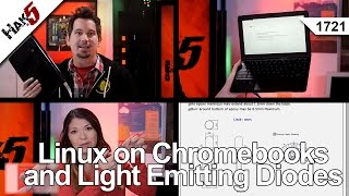 Linux on Chromebooks and Light Emitting Diodes, Hak5 1721