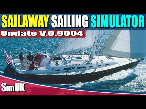 Sailaway the Sailing Simulator - Update V.0.9004 Review - An