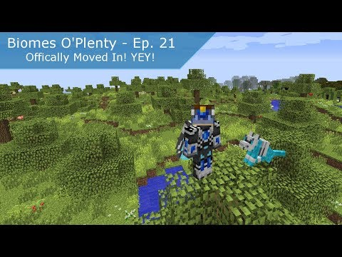 Minecraft | Biomes O Plenty | #21 - Offically Moved In!