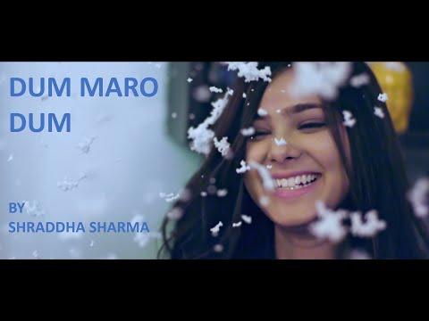 Dum Maro Dum | Shraddha Sharma ft. DopeadelicZ | R.D Burman