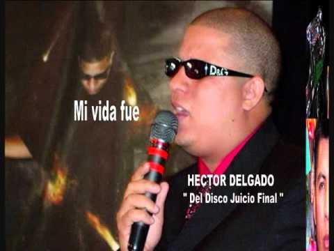 Mi vida Fue - Hector Delgado -regueton cristiano