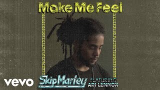 Skip Marley - Make Me Feel (Audio) ft. Ari Lennox