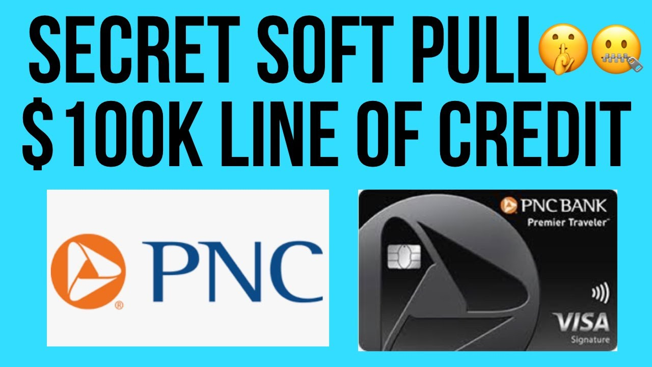 Secret Soft Pull Line of Credit Offer! $10,10 Limit! PNC Bank!