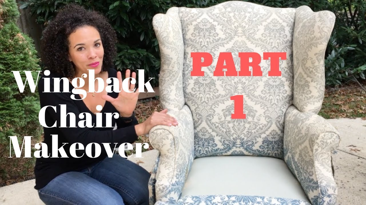 How To Reupholster A Wingback Chair Part 1 Tearing Down The Chair Thrift Diving