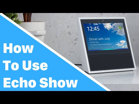 How To Use Amazon Echo Show