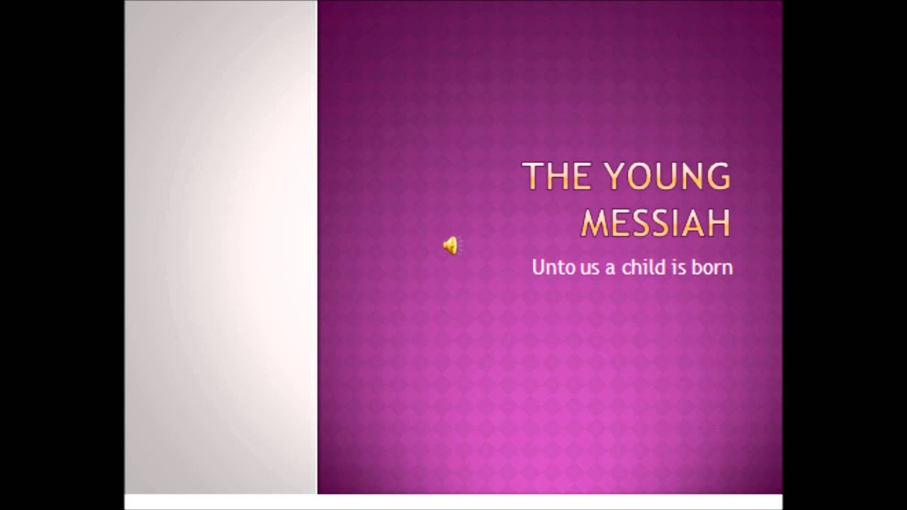 For Unto us a Young Child - Messiah