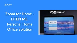 Zoom for Home - DTEN ME: Personal Home Office Solution