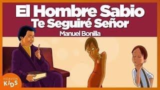 Manuel Bonilla - El Hombre Sabio, Te Seguiré Señor, Solamente En Cristo (Álbum Un Cántico Nuevo)