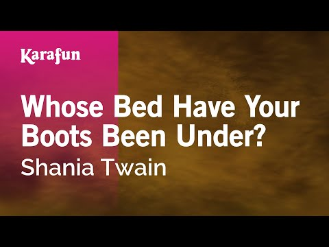 Karaoke Whose Bed Have Your Boots Been Under? - Shania Twain *