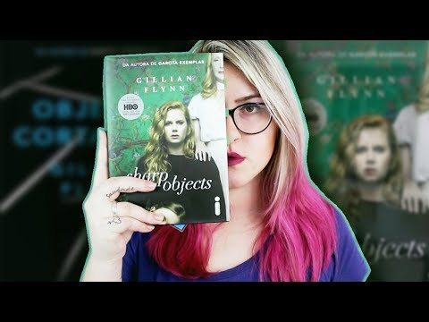 Um livro inteiramente perturbador 🔪  OBJETOS CORTANTES Gillian Flynn