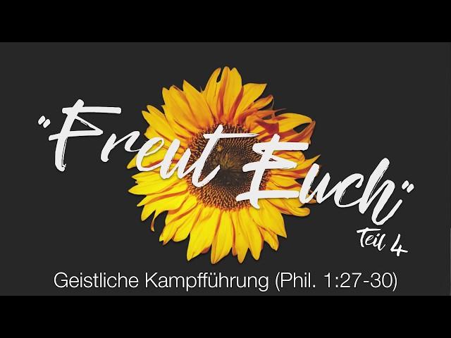 Stefan Gottschalk, FREUT EUCH Teil 4 (Phil. 1:27-30)