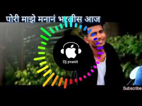 PORI MAZHE MANAN BHARIS AAJ BY DJ PRANIT MIX
