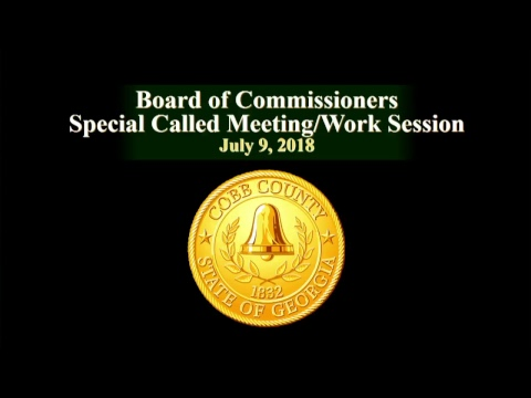 Cobb County Board of Commissioners Work Session - 07/09/18