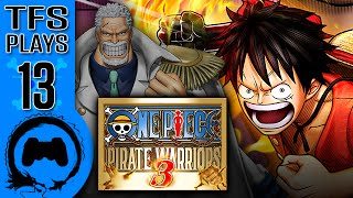 One Piece: Pirate Warriors 3 - 13 - TFS Plays (TeamFourStar)