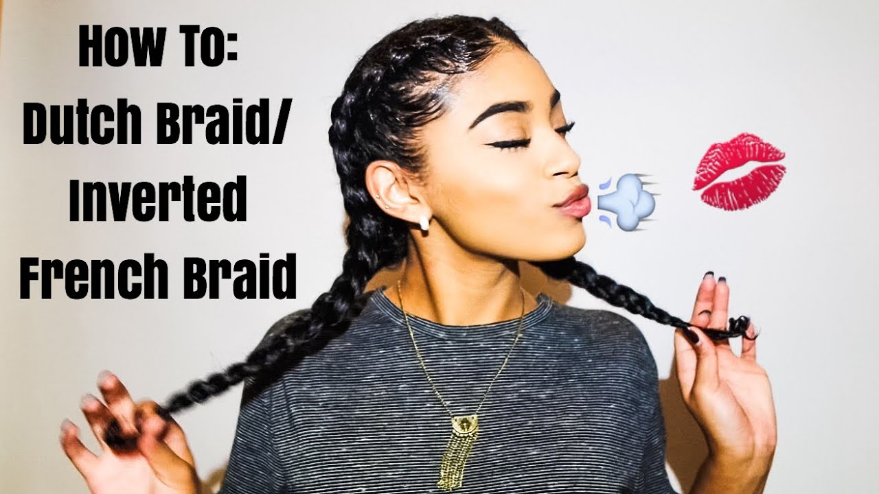 How To Dutch Braid Inverted French Braids On Natural Hair Jasmeannnn Youtube