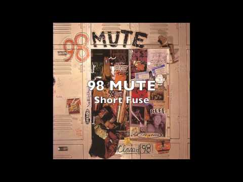 98 Mute - Short Fuse mp3 indir