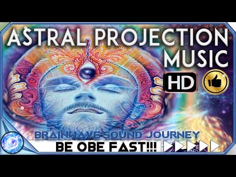INCREASE ASTRAL PROJECTION BY 500%: MOST POWERFUL ASTRAL PROJECTION MUSIC BINAURAL BEATS