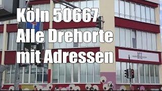Köln 50667 Alle Drehorte mit Adressen
