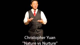 Christopher Yuan - Nature vs Nurture