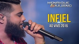 Henrique e Juliano - Infiel (Ao Vivo 2016)