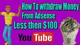 How To Withdraw Money From Adsense Less Then $100 Super Fast Trick Urdu/Hindi tutorial