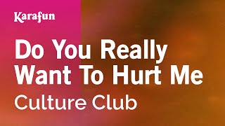 Karaoke Do You Really Want To Hurt Me - Culture Club *