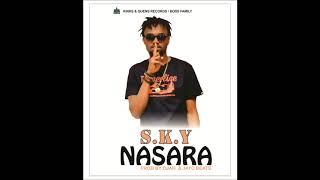 S.K.Y  NASARA(official Audio)