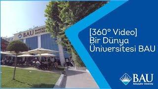 [360° Video] Bir Dünya Üniversitesi BAU