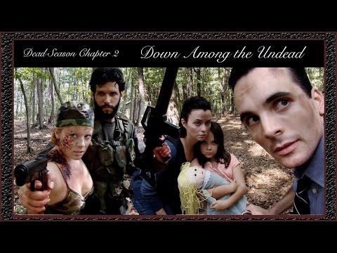 """Dead Season: Chapter 2: """"Down Among the undead"""" (Zombie Webisode)"""