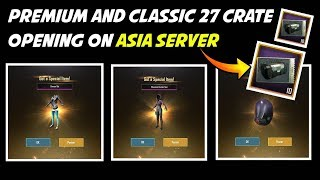 PUBG MOBILE PREMIUM AND CLASSIC 27 CRATE OPENING IN ASIA SERVER