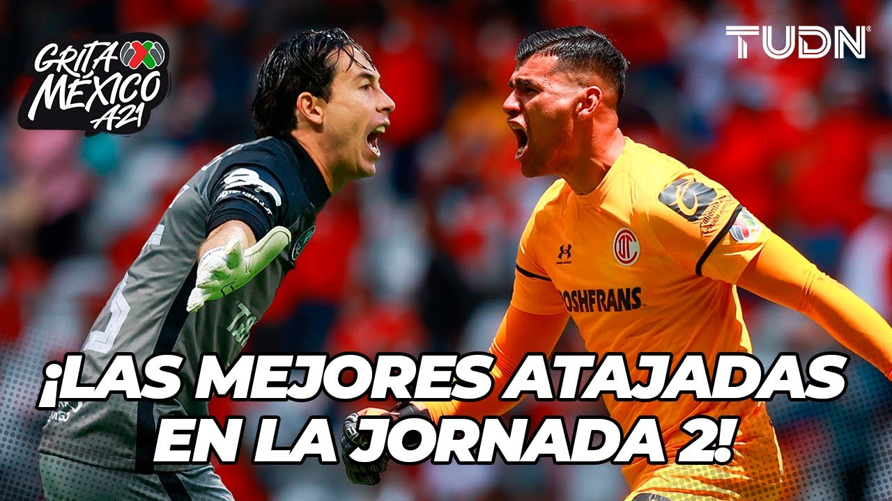 ¡IMPECABLES! ¡Grandes ATAJADONES en la Jornada 2! | Grita México AP2021 | TUDN