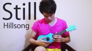 Hillsong - Still (Ukulele Cover)