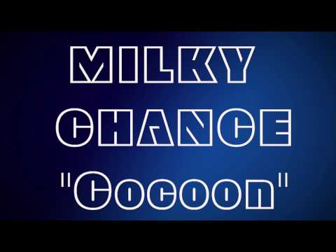 Milky Chance - Cocoon (Official Lyrics)