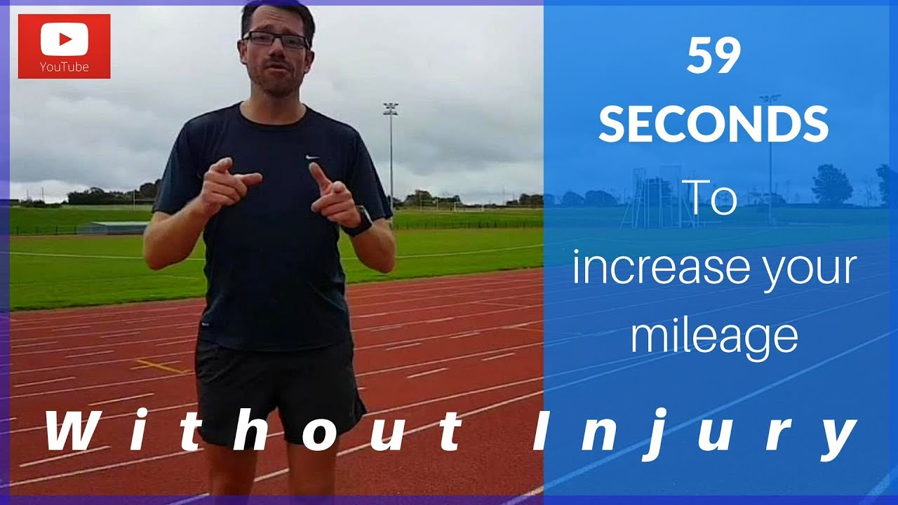 59 Seconds to learn how to increase running mileage without injury - YouTube