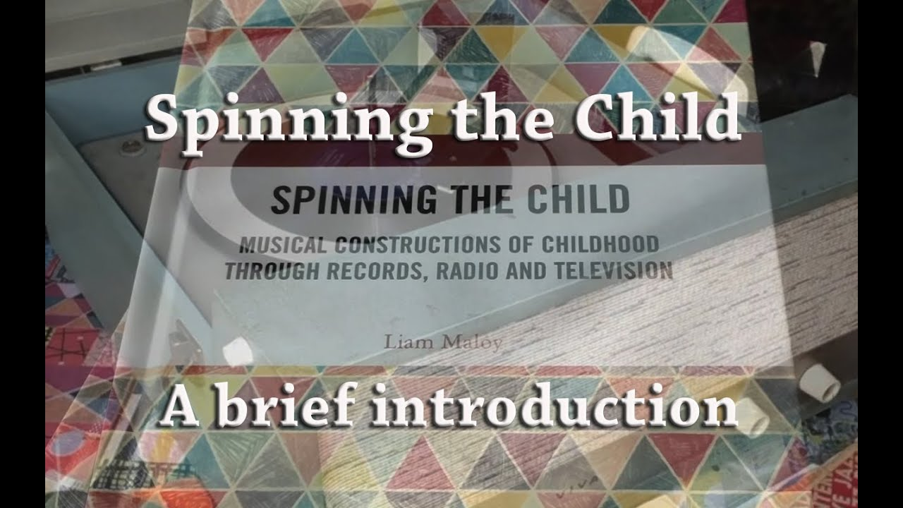 'Spinning the Child': A brief introductory video