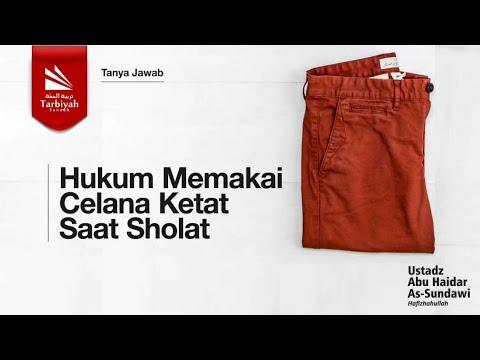 hukum-memakai-celana-ketat-saat-sholat---ustadz-abu-haidar-as-sundawy-حفظه-الله