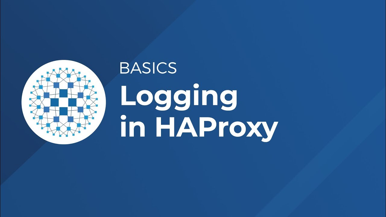 Introduction to HAProxy Logging - HAProxy Technologies