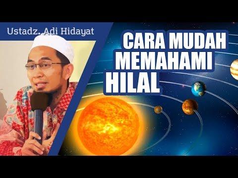 Cara Mudah Memahami Hilal, Metode Hisab & Rukyat -  Ustadz Adi Hidayat, Lc. MA