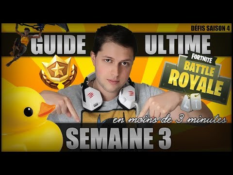 GUIDE ULTIME SAISON 4: DÉFIS SEMAINE 3 ∗ Fortnite: Battle Royale