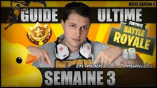 GUIDE ULTIME SAISON 4: DÉFIS SEMAINE 3 ∗ Fortnite: Battle Royale