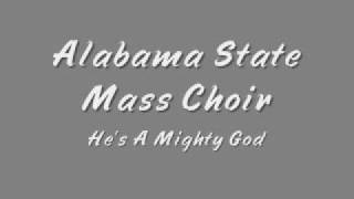 Alabama State Mass Choir - He