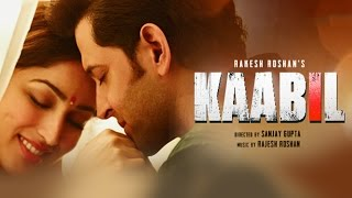 Download Hindi Video Songs - Kaabil Hoon Song (Video) | Kaabil | Hrithik Roshan, Yami Gautam | Jubin Nautiyal, Palak