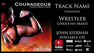 Courageous (Christina Marie's Entrance Theme)
