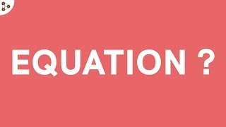 What is an Equation? thumbnail
